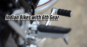 bikes with 6th Gear