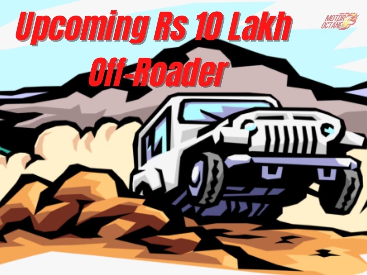 Upcoming Rs 10 Lakh Off-Roader