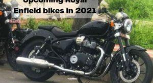 Upcoming Royal Enfield bikes in 2021