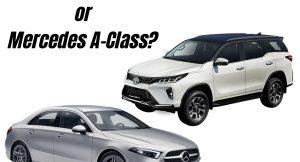 Should you buy Fortuner Legender or Mercedes A-Class?