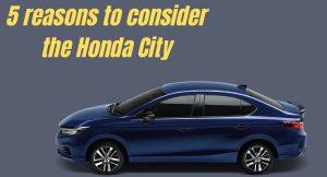 5 reasons to consider buying the Honda City