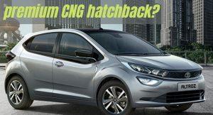 Tata Altroz CNG - First premium CNG hatchback?