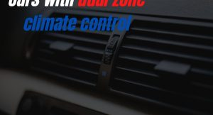 Cars with dual zone climate control