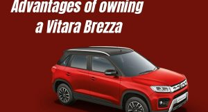 Advantages of owning Maruti Vitara Brezza?