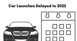 Delayed Car launches