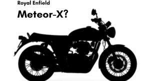 Royal Enfield Meteor X