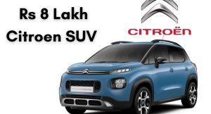Citroen Rs 8 lakh SUV