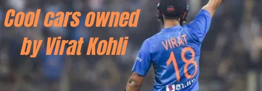 Cool cars owned by Virat Kohli