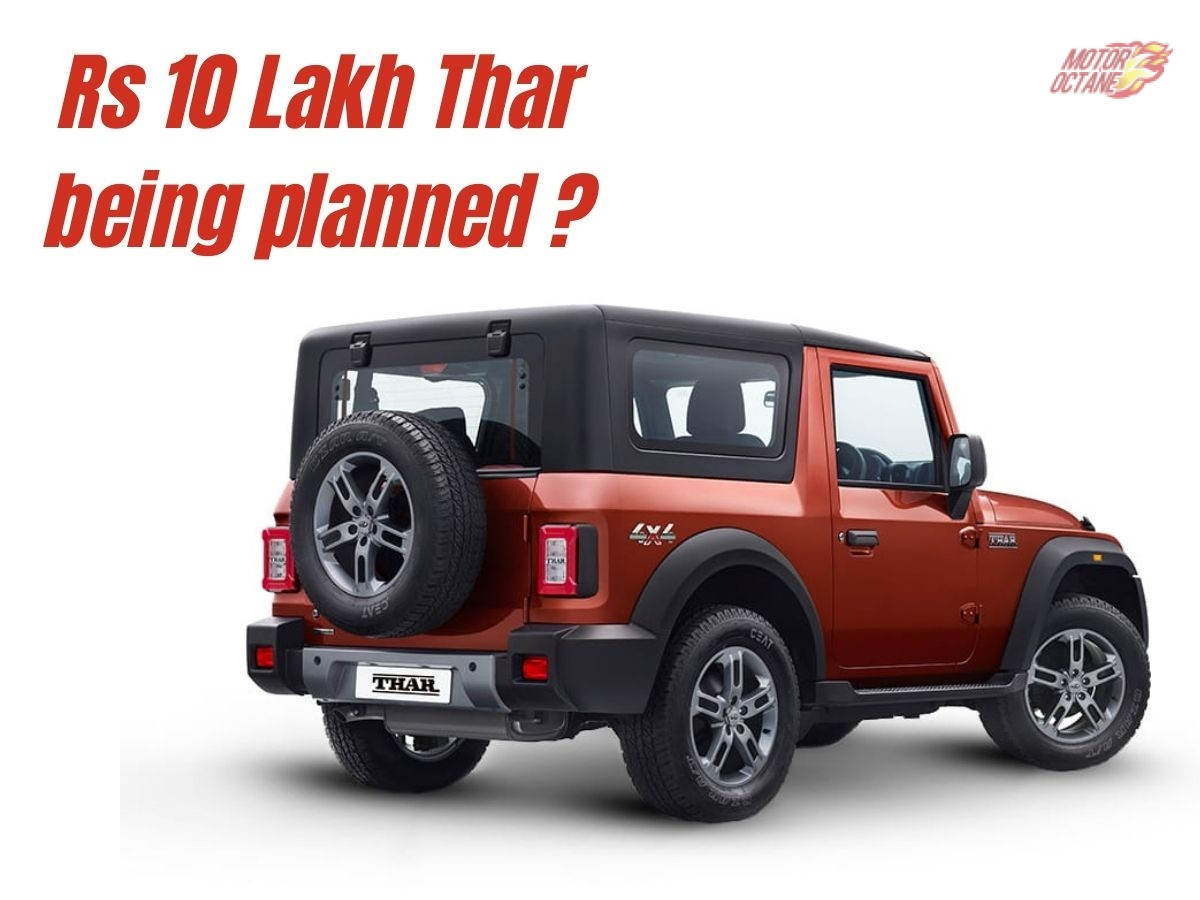 Rs 10 Lakh Thar being planned?
