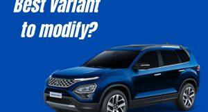 2021 Tata Safari - Best variant to modify?
