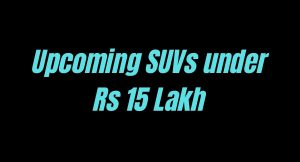 5 SUVs coming under Rs 15 Lakh