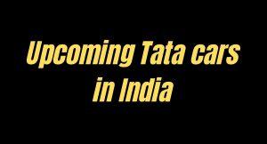 8 upcoming Tata cars in India