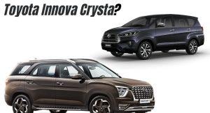 Hyundai Alcazar vs Toyota Innova Crysta - Which to buy?