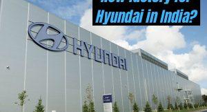 New Hyundai factory - Where and why?