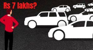 Rs 7 lakh cars
