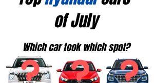 Top 3 selling Hyundai cars of July